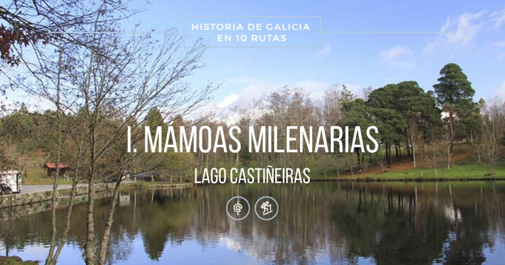 mamoas_milenarias_lago_castineiras